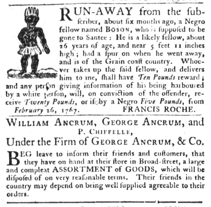 Apr 7 - 4:7:1767 Ancrum and Slave South-Carolina Gazette and Country Journal Page 4